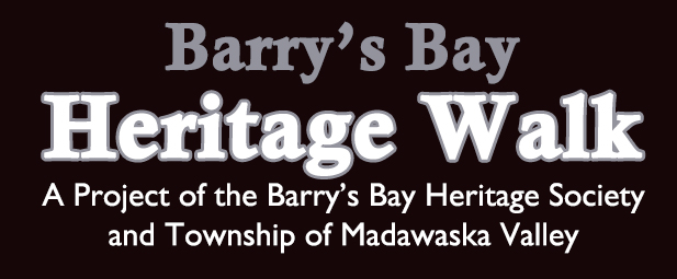 Barry's Bay Heritage Walk - A project of the Barry's Bay Heritage Society